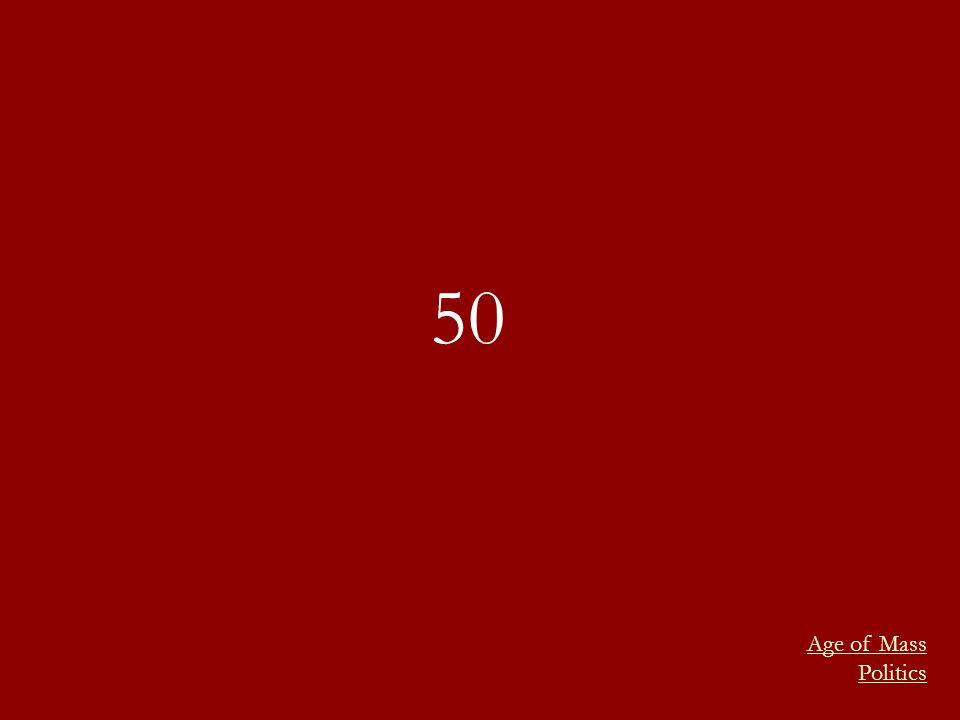 Age of Mass Politics 50
