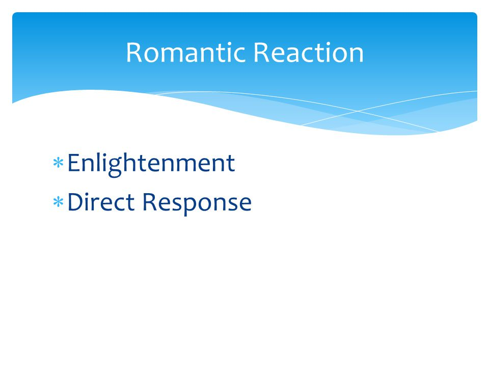  Enlightenment  Direct Response Romantic Reaction