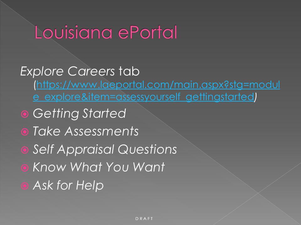 Explore Careers tab (https://www.laeportal.com/main.aspx?stg=modul e_explore&item=assessyourself_gettingstarted)https://www.laeportal.com/main.aspx?st