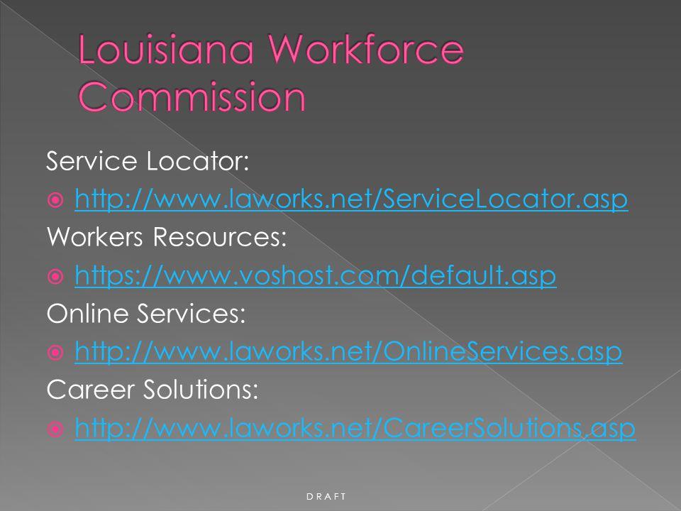 Service Locator:  http://www.laworks.net/ServiceLocator.asp http://www.laworks.net/ServiceLocator.asp Workers Resources:  https://www.voshost.com/de