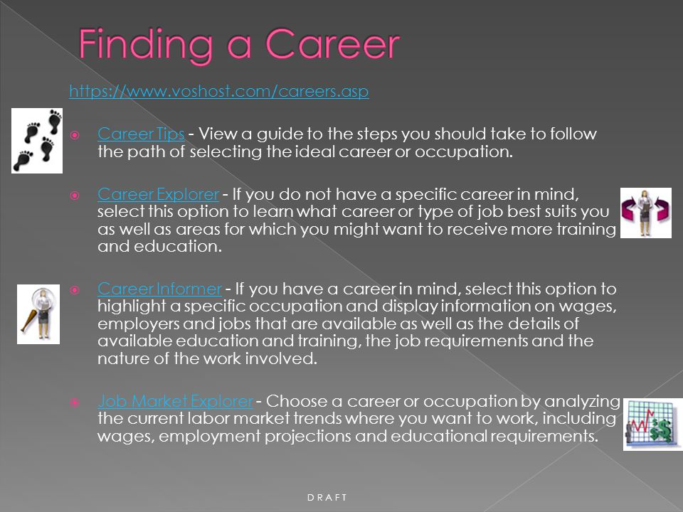 https://www.voshost.com/careers.asp  Career Tips - View a guide to the steps you should take to follow the path of selecting the ideal career or occu