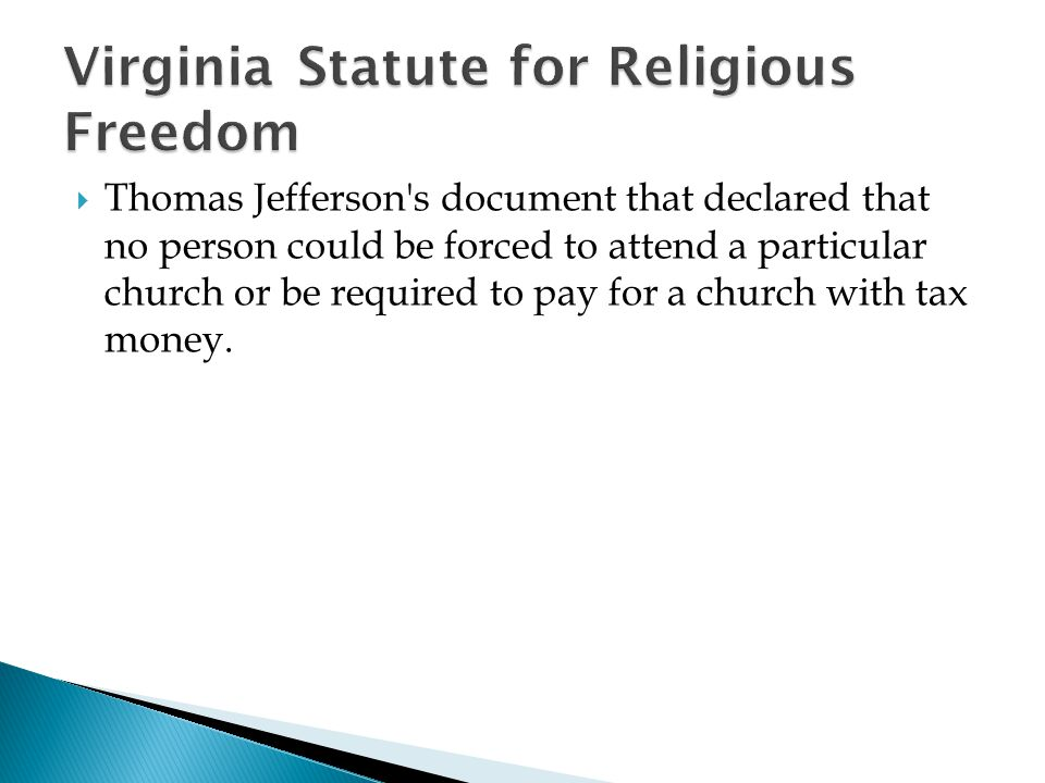  Thomas Jefferson's document that declared that no person could be forced to attend a particular church or be required to pay for a church with tax m