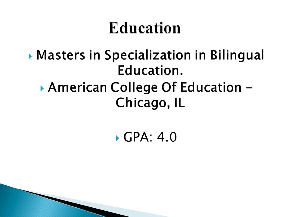  Masters in Specialization in Bilingual Education.