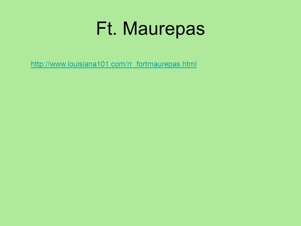 Ft. Maurepas http://www.louisiana101.com/rr_fortmaurepas.html