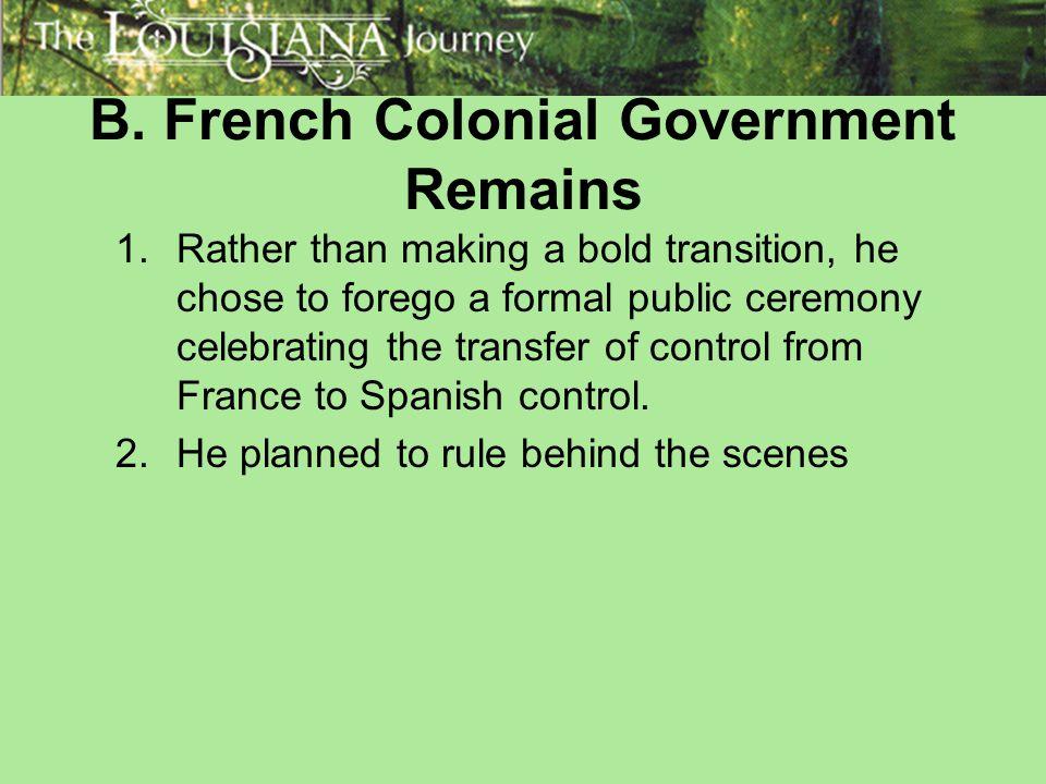 C.Land Grants 1.Marquis de Maison Rouge and Baron de Bastrop were given land grants.