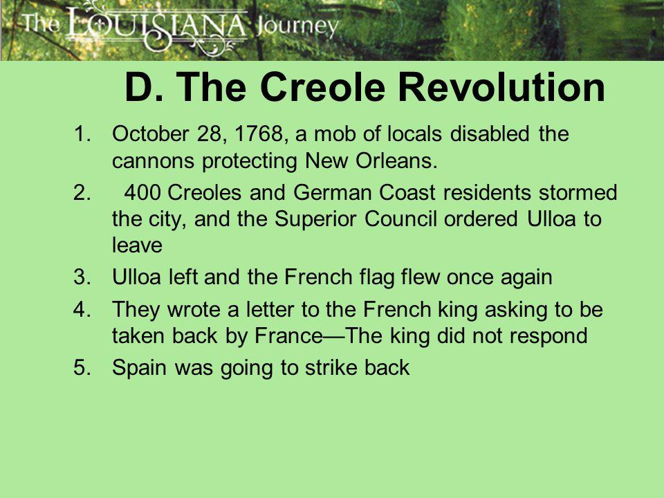 III.Luis de Unzaga Replaced O'Reilly as governor of Louisiana.