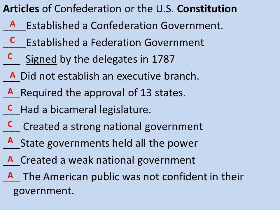Articles of Confederation or the U.S.Constitution ____Established a Confederation Government.