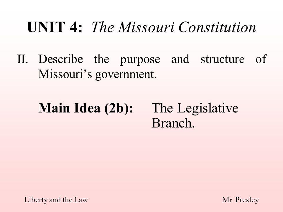 II.Describe the purpose and structure of Missouri's government.