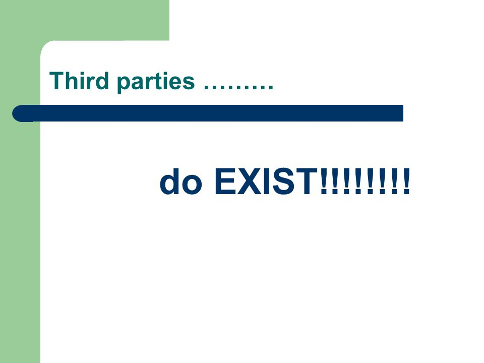 Third parties ……… do EXIST!!!!!!!!
