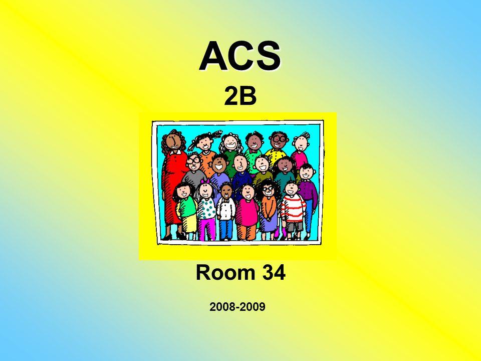 ACS ACS 2B Room 34 2008-2009
