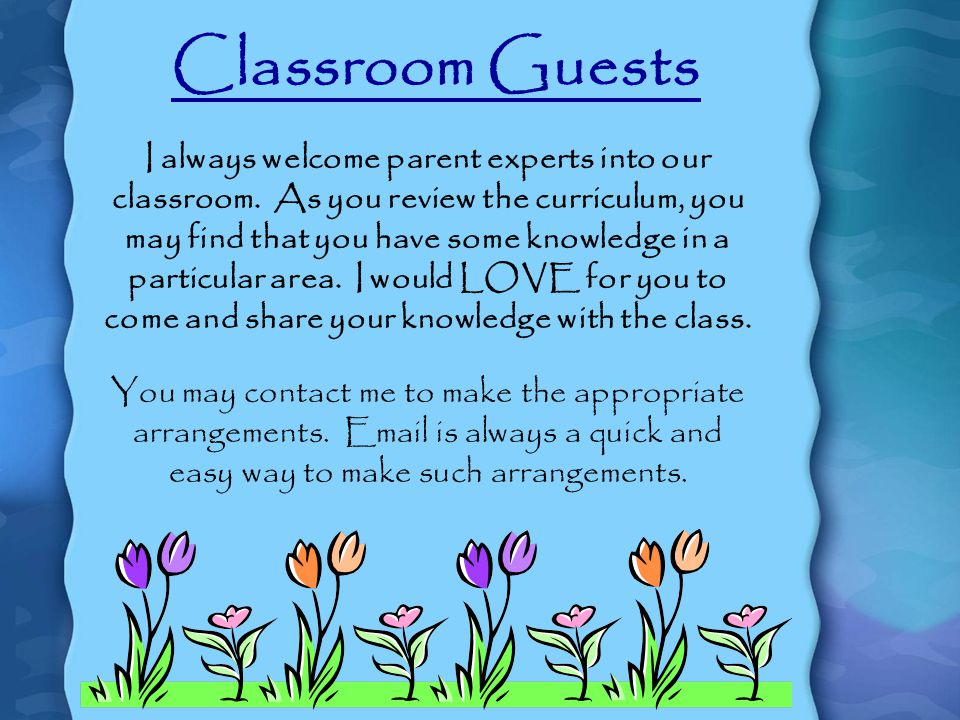 Classroom Guests I always welcome parent experts into our classroom.