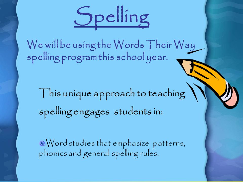 We will be using the Words Their Way spelling program this school year.