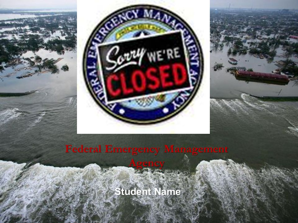 Federal Emergency Management Agency Student Name