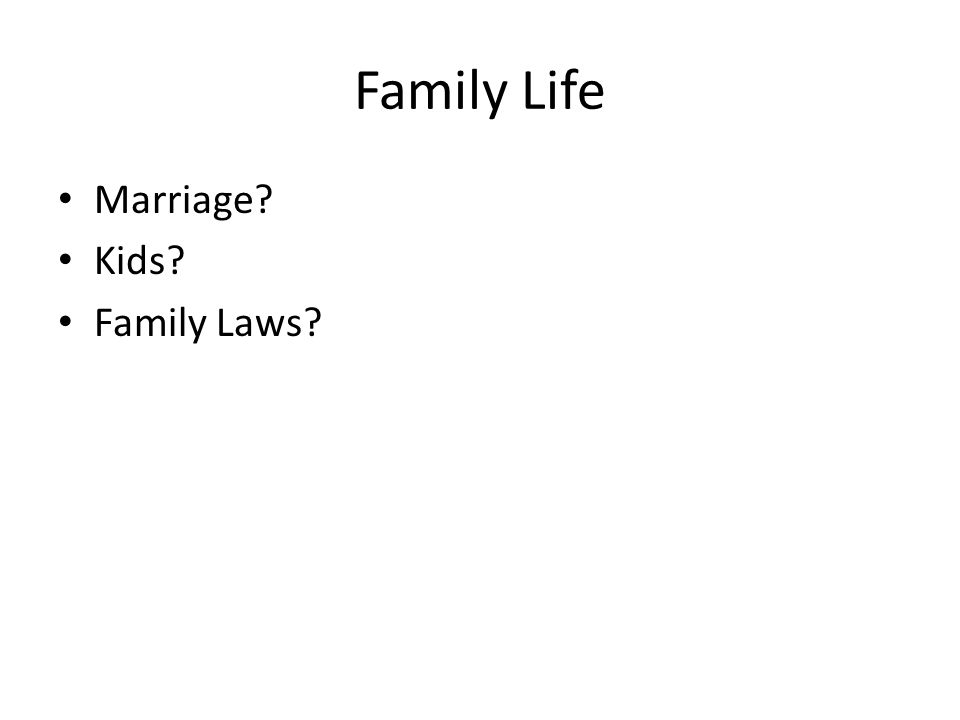 Family Life Marriage Kids Family Laws