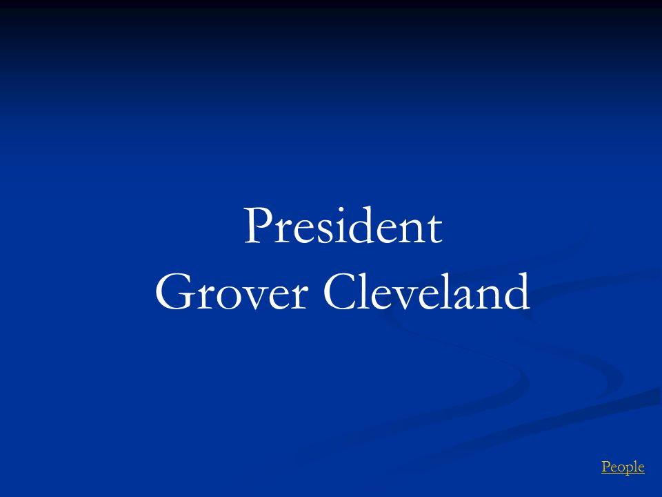 President Grover Cleveland People