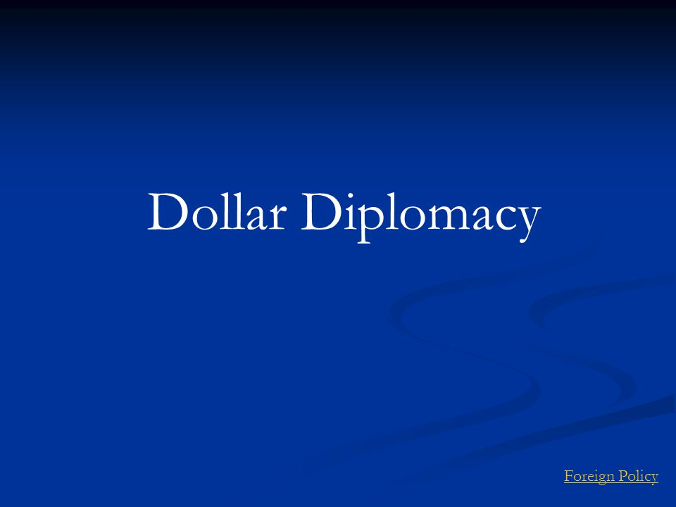 Dollar Diplomacy Foreign Policy