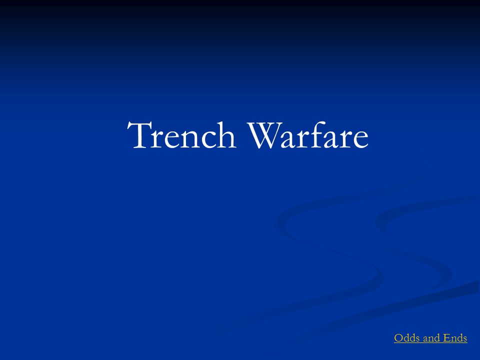 Trench Warfare Odds and Ends