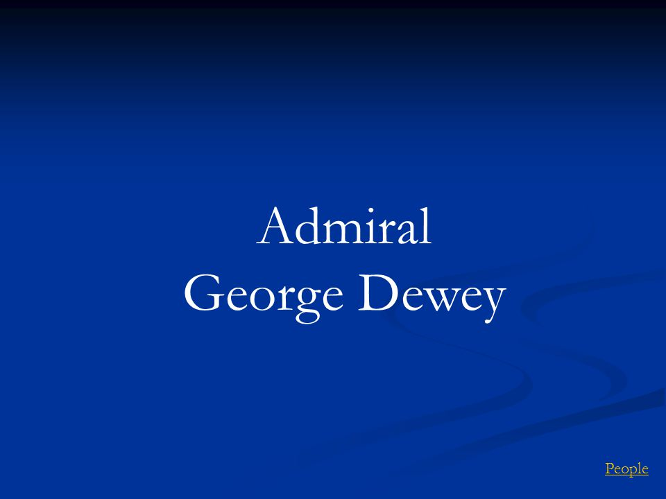 Admiral George Dewey People