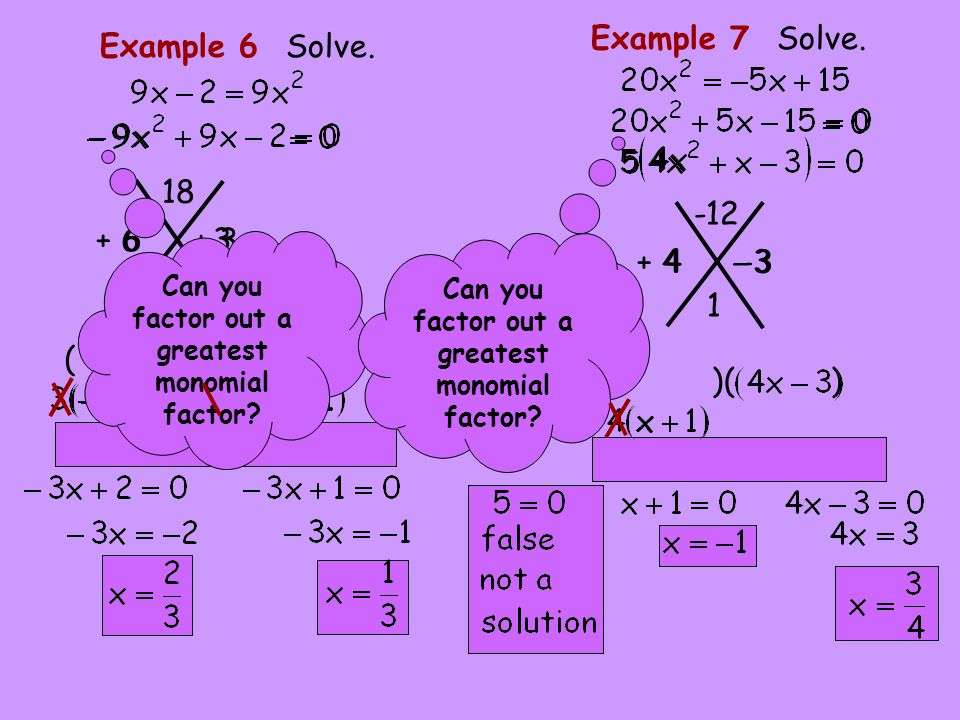+ 3 3 6 + 6 ( )( ) 18 9 Example 6 Solve.- 3 + 4 ( )( ) Example 7 Solve.