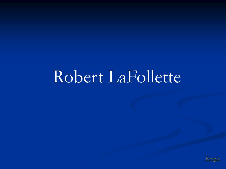 Robert LaFollette People