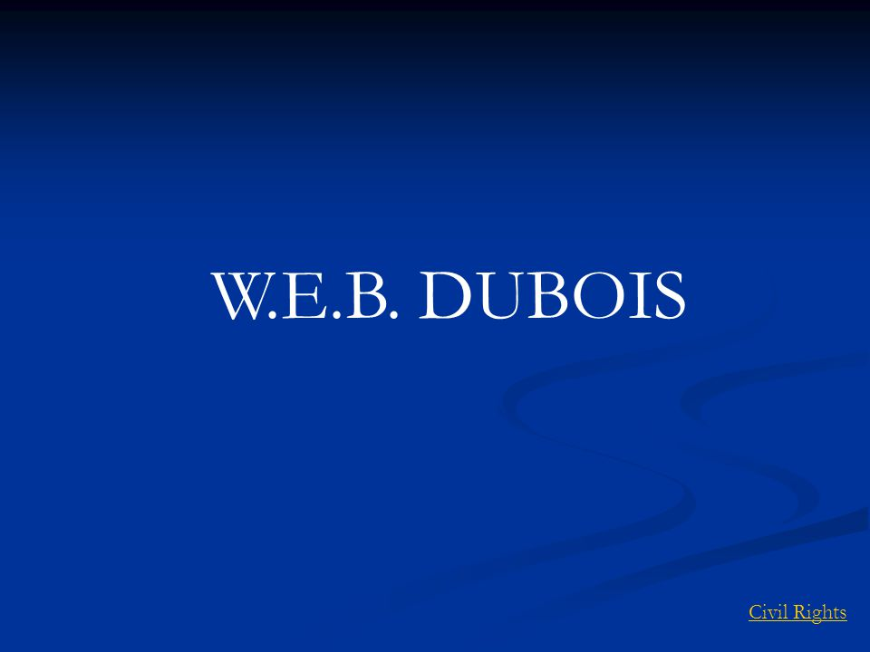 W.E.B. DUBOIS Civil Rights