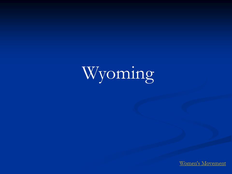 Wyoming Women s Movement