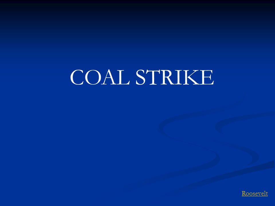 COAL STRIKE Roosevelt