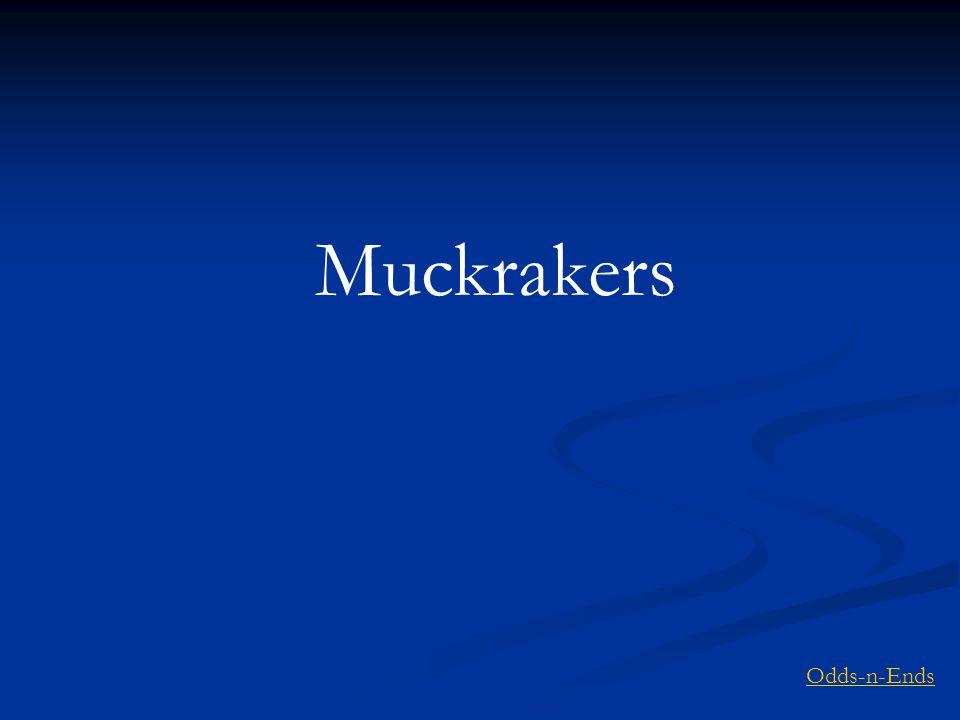 Muckrakers Odds-n-Ends