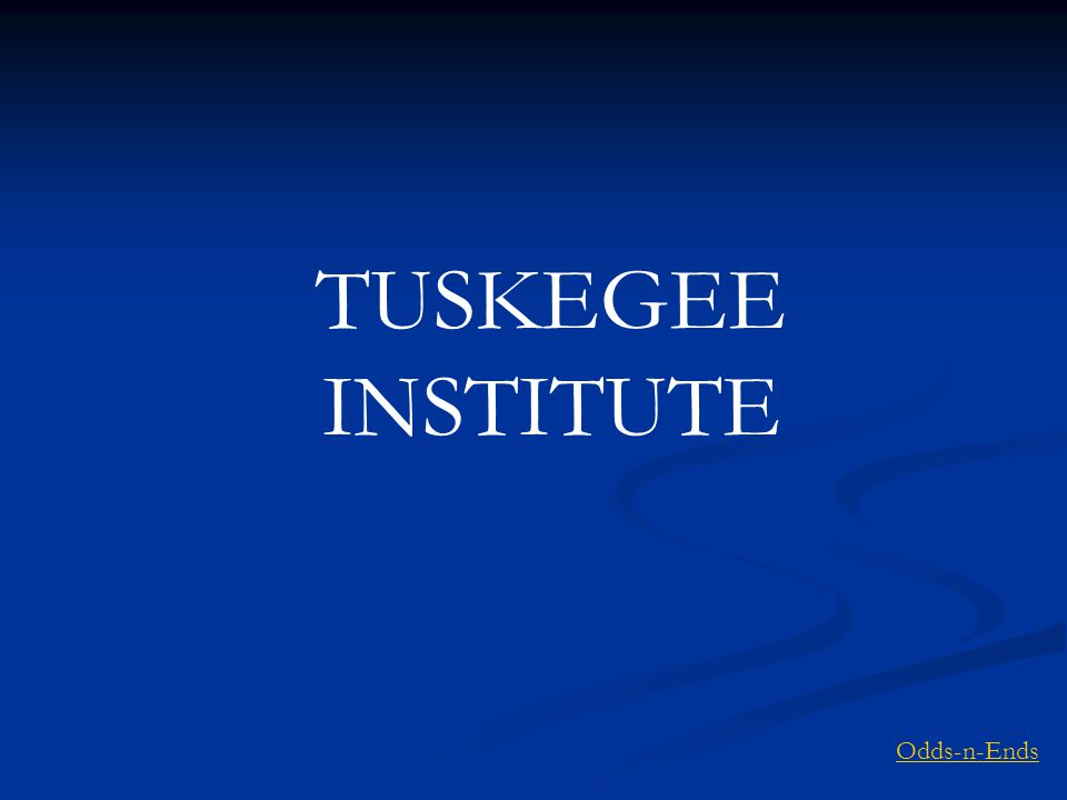 TUSKEGEE INSTITUTE Odds-n-Ends