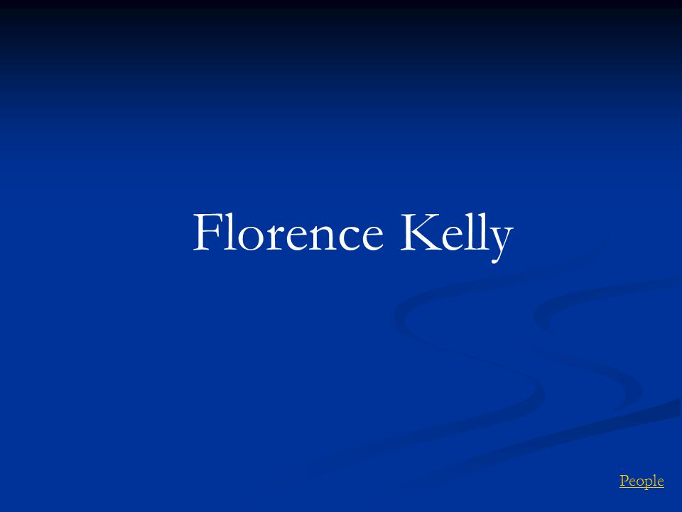 Florence Kelly People