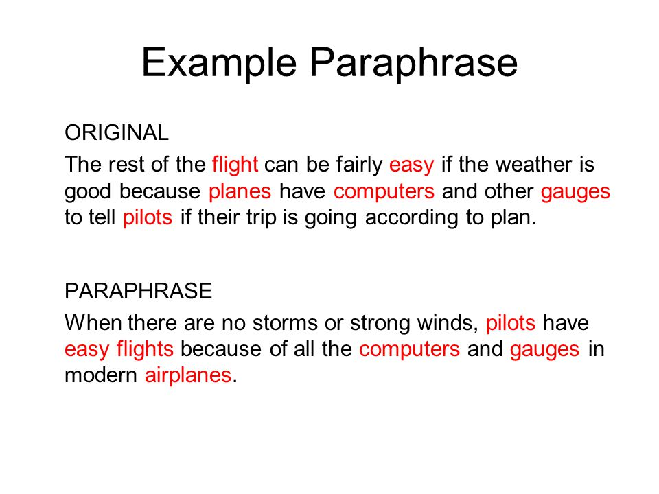 Paraphrasing A paraphrase is a restatement of a short passage or line of original source material.