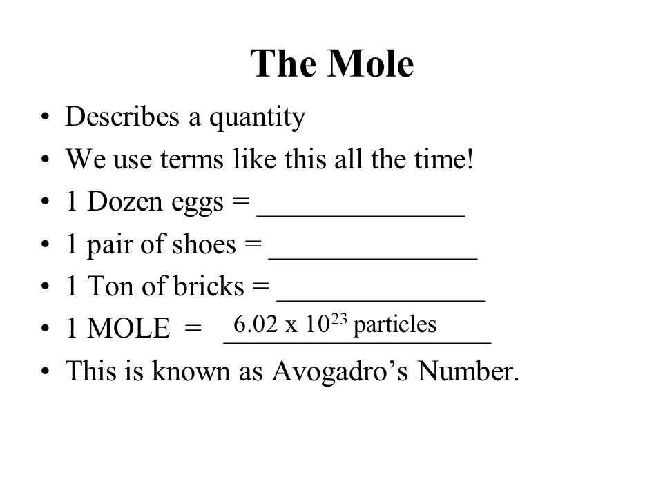 The Mole 1 mole of a substance = formula mass Ex. Formula mass of water = 18g/1mole