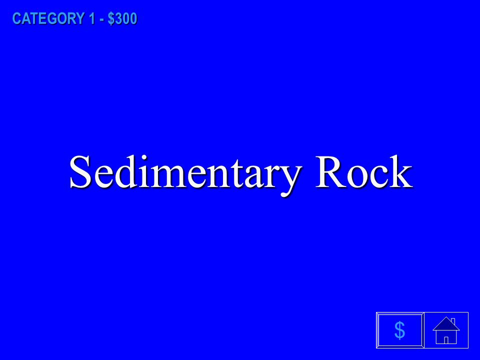 CATEGORY 1 - $200 Metamorphic Rock $