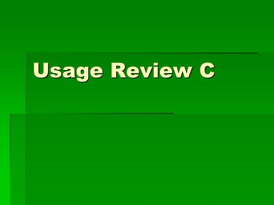 Usage Review C