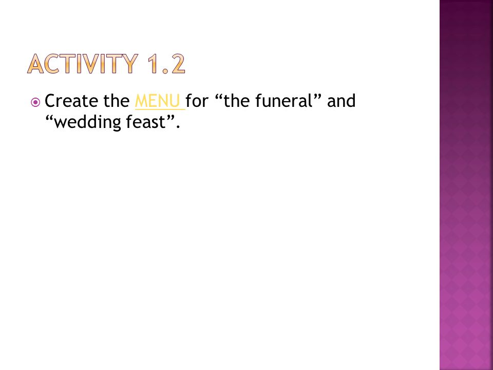  Create the MENU for the funeral and wedding feast .MENU