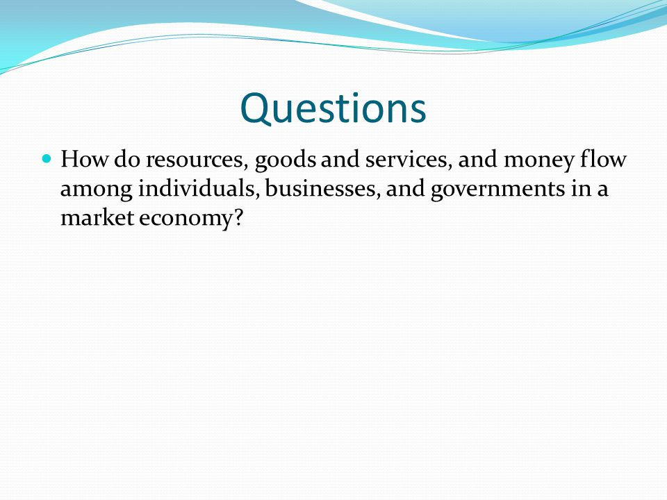 Economic Circular Flow Resources, goods and services, and money flow continuously among households, businesses, and markets in the United States economy.