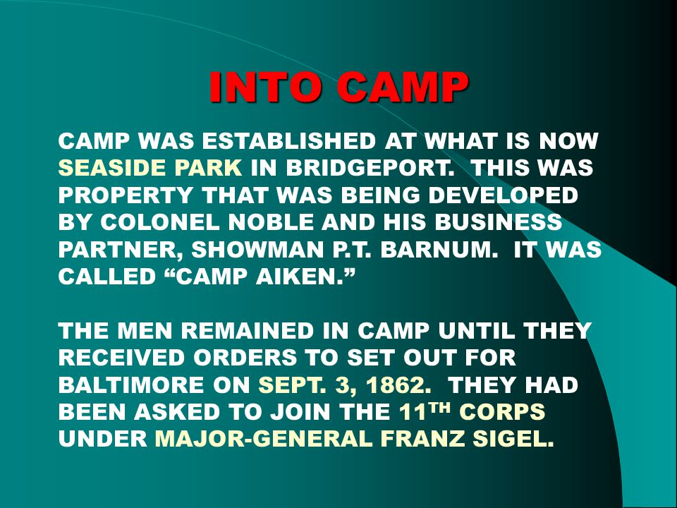 INTO CAMP CAMP WAS ESTABLISHED AT WHAT IS NOW SEASIDE PARK IN BRIDGEPORT.