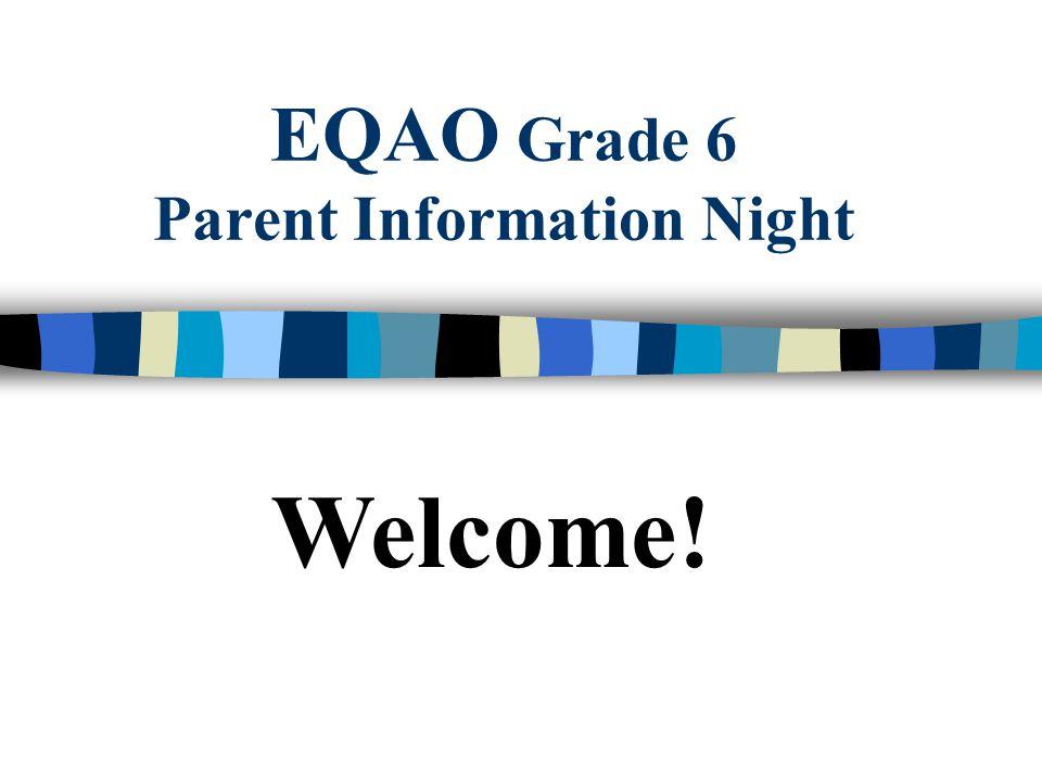 EQAO Grade 6 Parent Information Night Welcome!