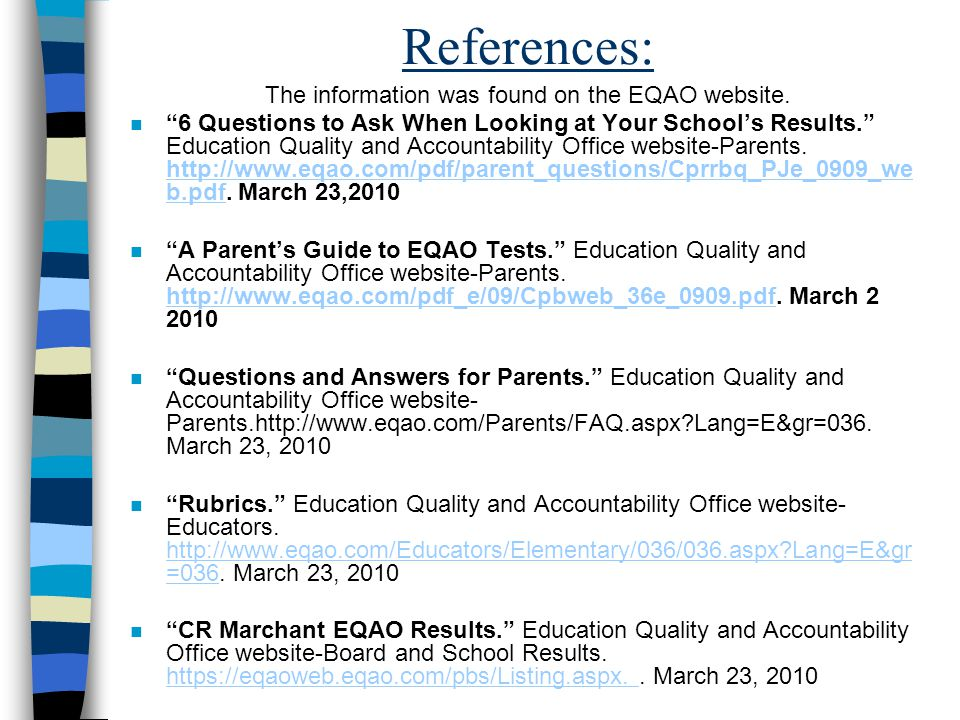 """References: The information was found on the EQAO website. n """"6 Questions to Ask When Looking at Your School's Results."""" Education Quality and Account"""
