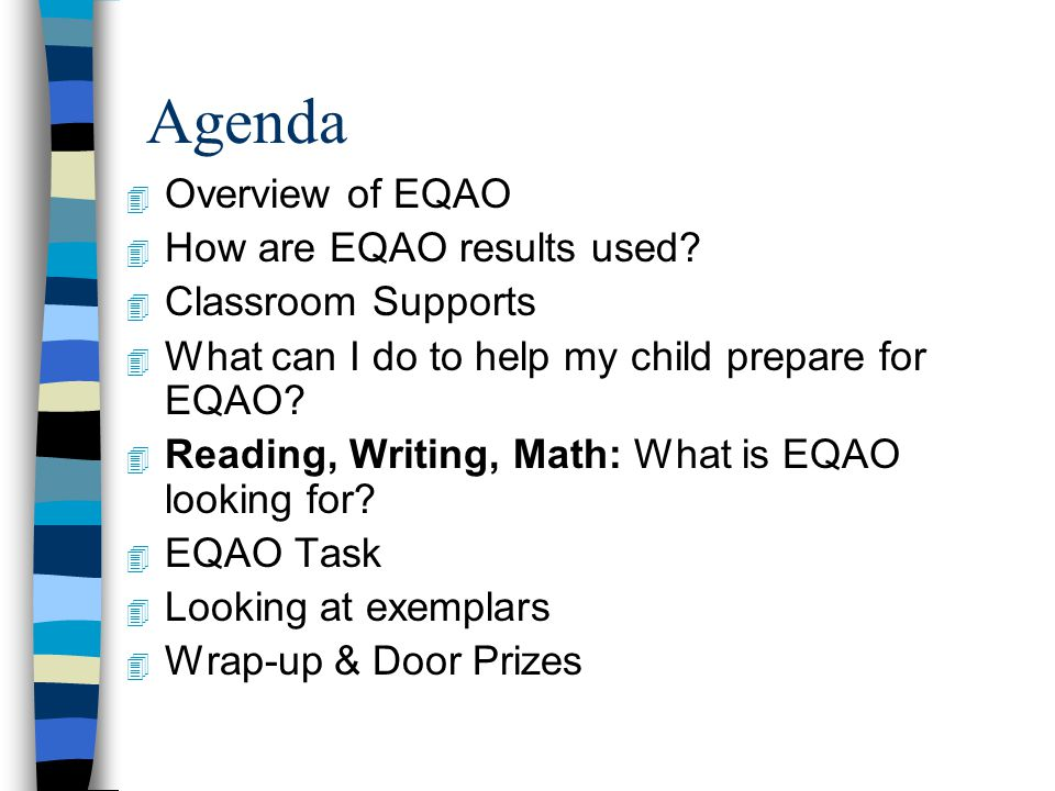 Agenda 4 Overview of EQAO 4 How are EQAO results used.