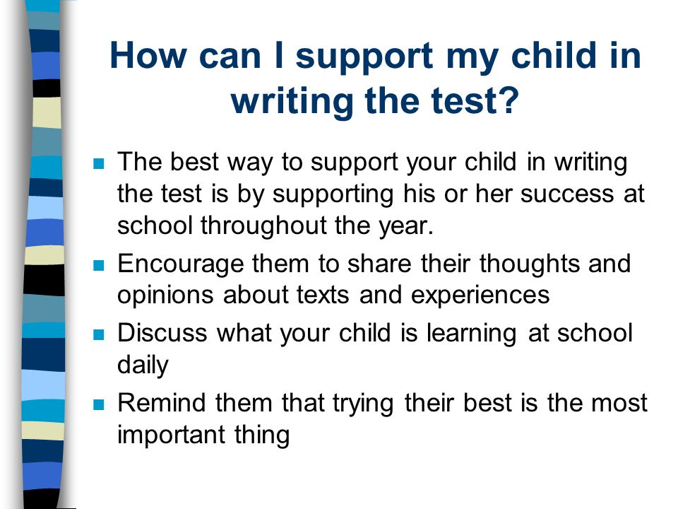 How can I support my child in writing the test.