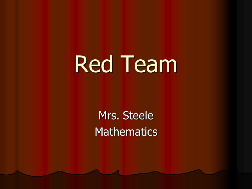 Red Team Mrs. Steele Mathematics