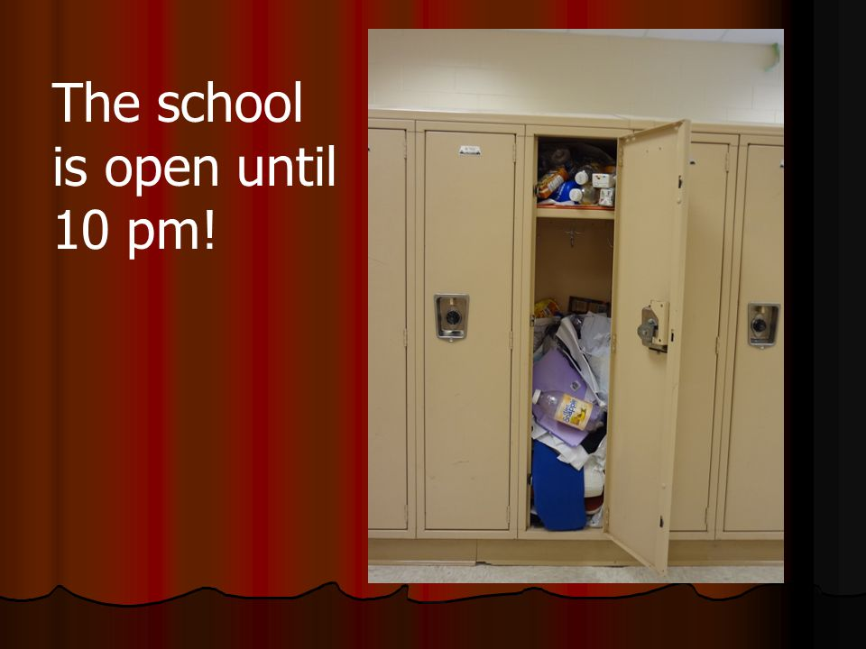 The school is open until 10 pm!