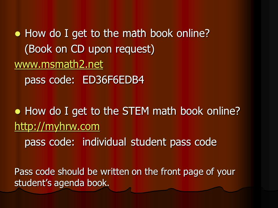 … How do I get to the math book online? How do I get to the math book online? (Book on CD upon request) (Book on CD upon request) www.msmath2.net pass