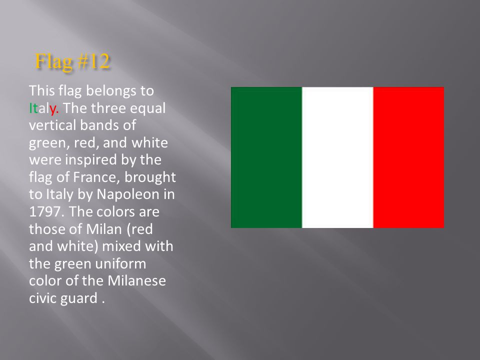 Flag #12 Flag #12 This flag belongs to Italy.