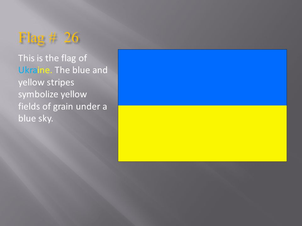 Flag # 26 This is the flag of Ukraine.