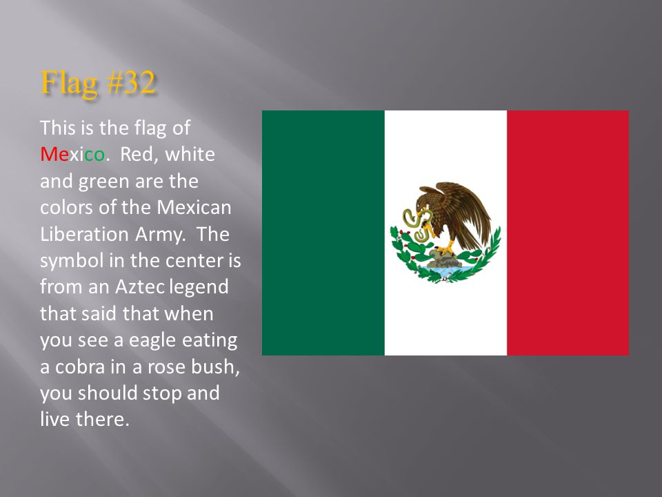 Flag #32 This is the flag of Mexico.