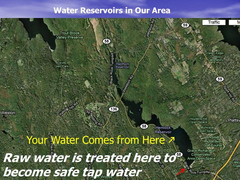 Water Reservoirs in Our Area Your Water Comes from Here  Raw water is treated here to become safe tap water 