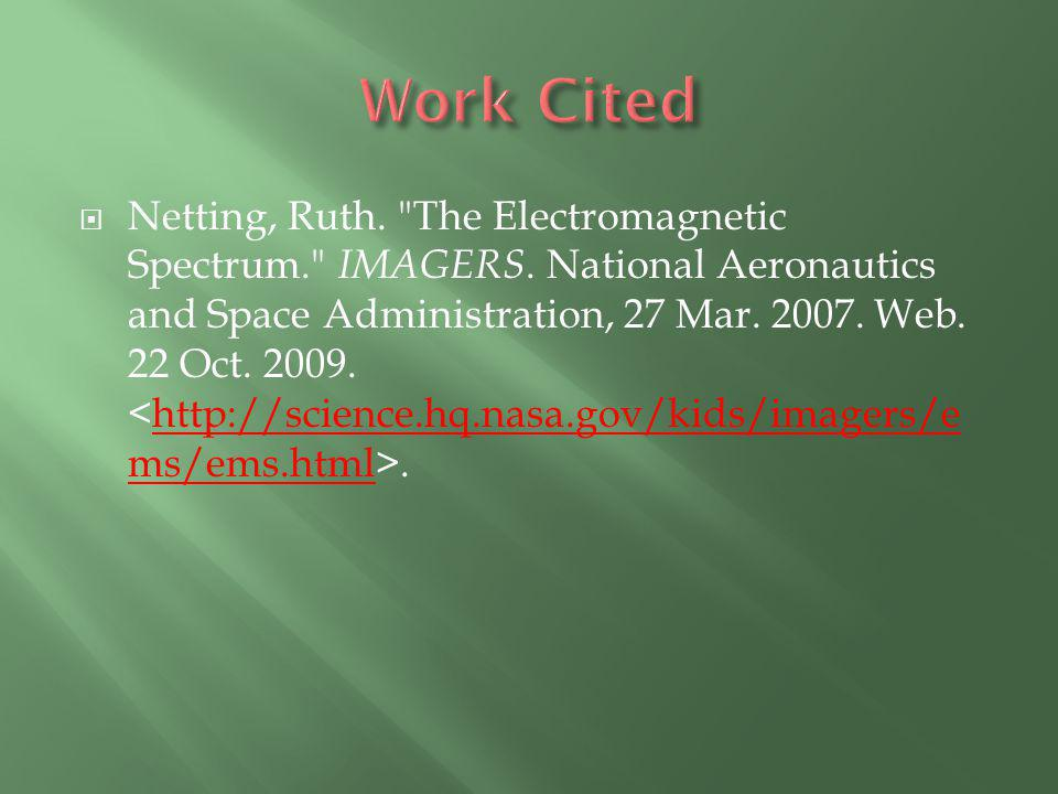  Netting, Ruth. The Electromagnetic Spectrum. IMAGERS.
