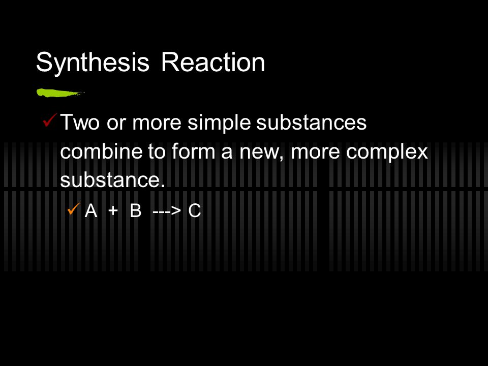 Synthesis Reactions Example: Na + Cl ----> NaCl Corrosion of metals are synthesis rxns.
